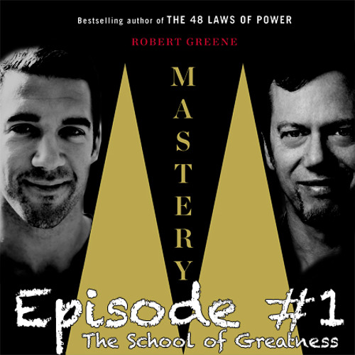 Robert Greene: How to Master Anything and Achieve Greatness