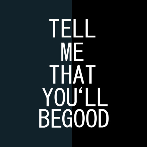 AM Kidd - Tell Me That You'll Be Good