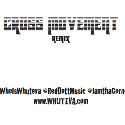 Cross Movement Remix ft. Whuteva, Red Dott, Selah tha Corner
