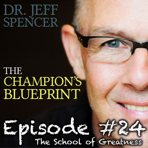 The Champions Blueprint with Dr. Jeff Spencer