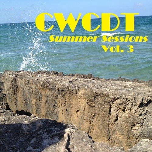 CWCDT: Summer Sessions - Vol. 3