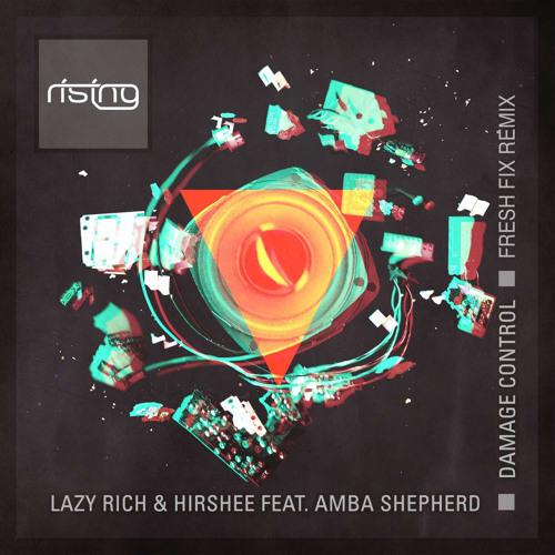 Lazy Rich & Hirshee Feat. Amba Shepherd - Damage Control (Fresh Fix Bootleg Remix)
