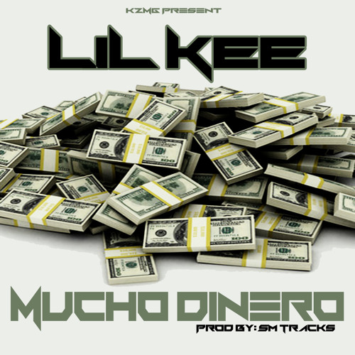 LIL KEE - Mucho Dinero Prod By: SMTracks