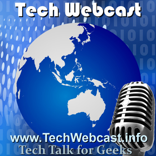 Techwebcast Episode 255