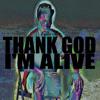 Thank God, I'm Alive (Prod. Tommy Black)