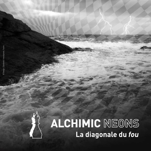 ALCHIMIC NEONS - La diagonale du fou / 4 - Madame X (click to get lyrics)