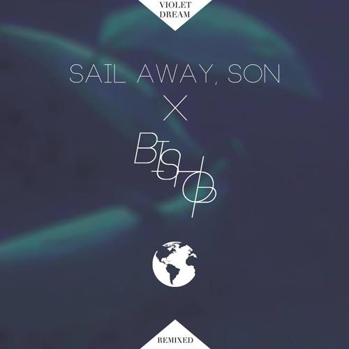 Violet Dream - Sail Away, Son (Bishop Remix)
