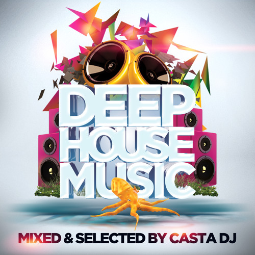 Deep House Music by Casta Dj