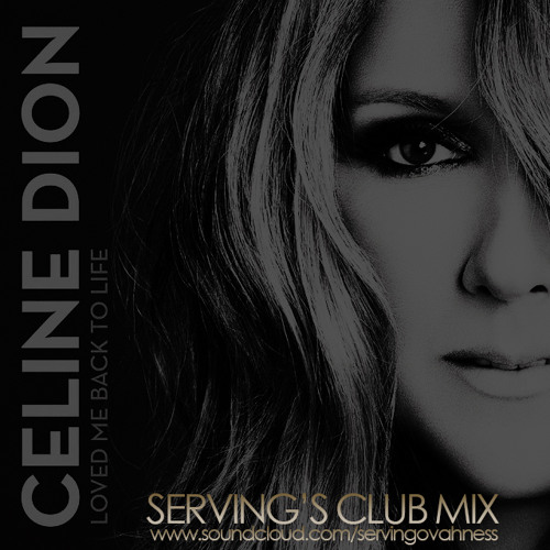 FREE DOWNLOAD: CELINE DION - LOVE ME BACK TO LIFE ( SERVING'S VOCAL CLUB MIX )