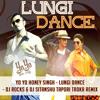 YO YO HONEY SINGH - LUNGI DANCE - DJ ROCKS & DJ SITANSHU TAPORI TADKA REMIX