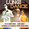 YO YO HONEY SINGH - LUNGI DANCE - DJ ROCKS & DJ SITANSHU TAPORI TADKA REMIX
