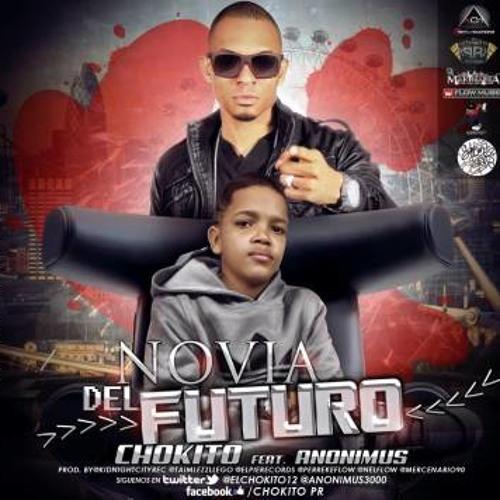Chokito Ft. Anonimus - Mi Novia Del Futuro ( Luli Remix 2013 )