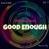 Good Enough ♪  By Serial Killaz (Drum & Bass)