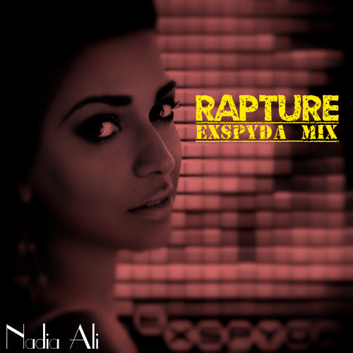 Nadia Ali - Rapture (Exspyda Remix)
