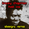 Fast Car (Steegra Remix)