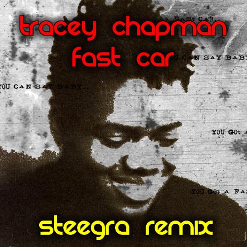 Tracey Chapman - Fast Car (Steegra Remix)