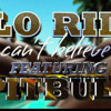 FloRida- Cant Believe It Ft Pitbull (Jose C Big Room Bootleg)