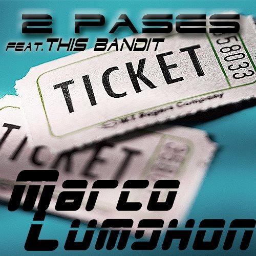 Marco Lumdhon ft. This Bandit - 2Pases (original mix) //Buy Link 4 FREE DL//
