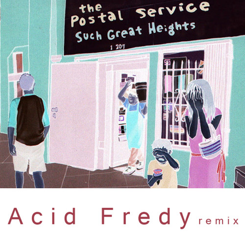 The Postal Service - Such great heights (Acid Fredy remix)
