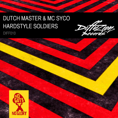 Dutch Master & MC Syco - Hardstyle Soldiers (Diffuzion Records 010)
