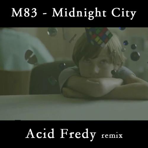 M83 - Midnight City  (Acid Fredy remix)