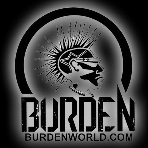BURDEN- JUST LIKE ME (HIT SINGLE)