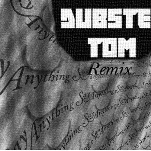 Say Anything - Walk Through Hell (Dubstep Tom Remix)