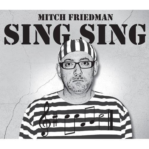 Mitch Friedman - SING SING