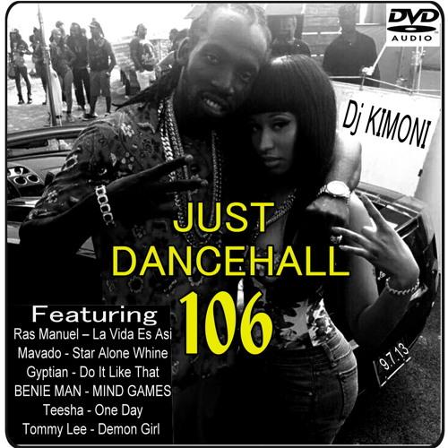 Dj Kimoni JUST DANCEHALL Volume 106 (UP WID DI MONEY) (1 DVD) 9-7-13