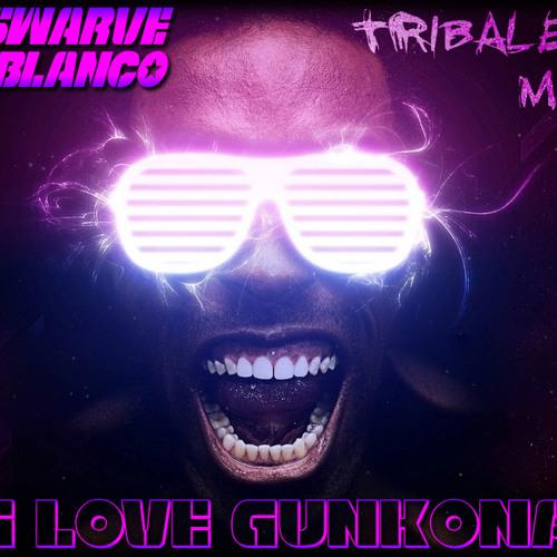 KidSwarve vs Leo Blanco - I Love Gunkona (Tribalero's Ibiza Mash)