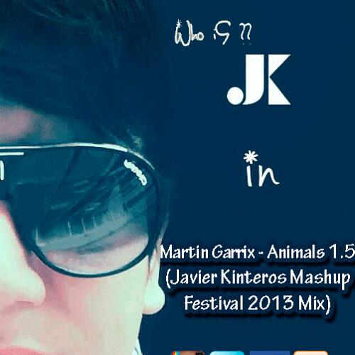 Martin Garrix - Animals 1.5 (Javier Kinteros Mashup Festival 2013 Mix) 320KBPS