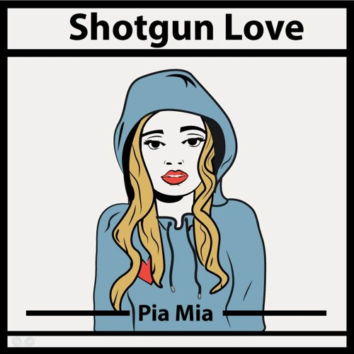 Pia Mia-Shotgun Love