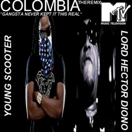 Young Scooter - Colombia Remix-Feat Lord Hector Diono