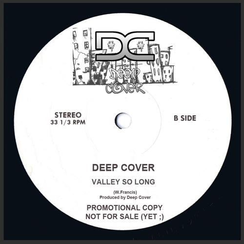 Deep Cover - A Valley So Long
