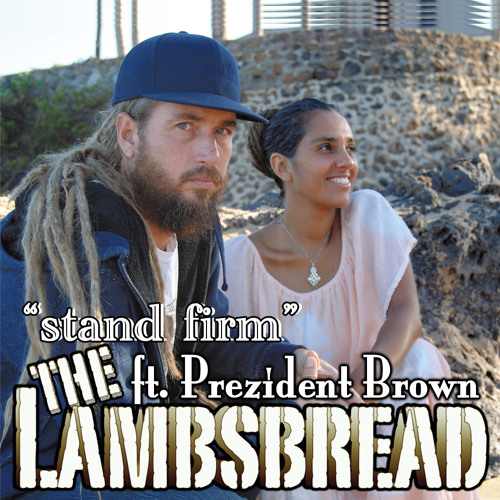 The Lambsbread Ft. Prezident Brown - Stand Firm