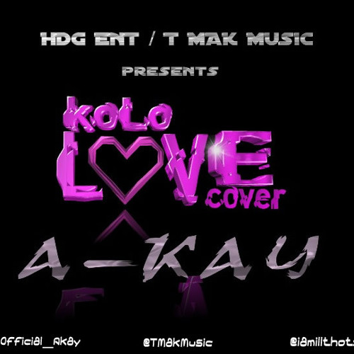 A-KAY - Kolo Love (Ft. ILL THOTZ)