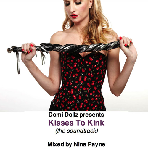 Kisses To Kink (the soundtrack) by Nina Payne - Sept 2013