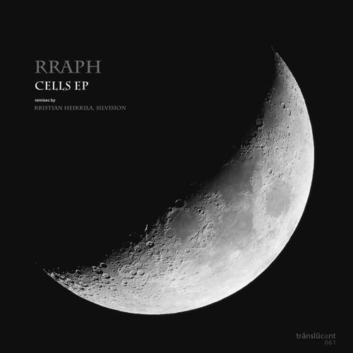 Rraph - Cells EP [Translucent] OUT NOW!
