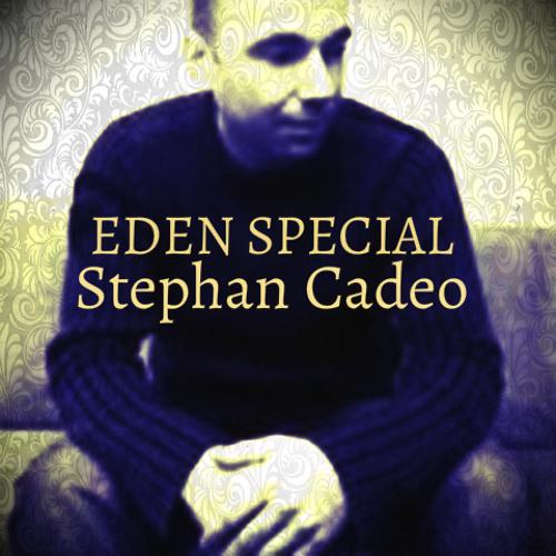 Eden Special - Stephan Cadeo