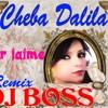 Cheba Dalila - Rani Nadmana Remix Dj Boss 2014 Top Exclu !!!!!