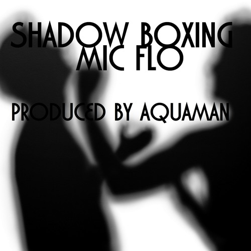 shaddow boxing (Prod. By AquaMan)
