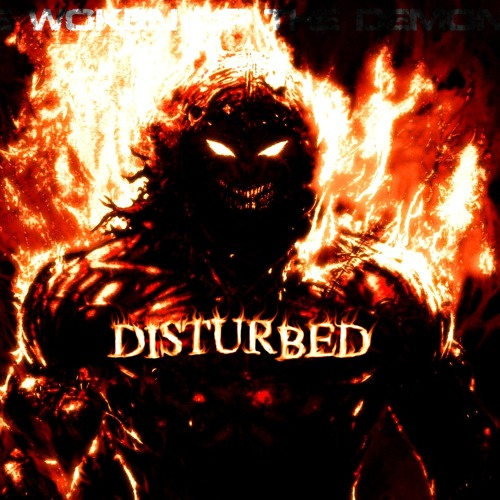 disturbed down with the sickness: