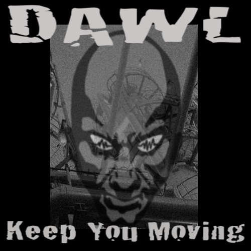 Keep You Moving - Dawl ( Free Download )