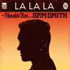 La La La - Naughty Boy & Sam Smith (Ell & Jays Remix)