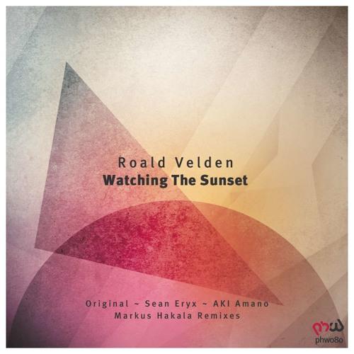 Roald Velden - Watching The Sunset (Original Mix)