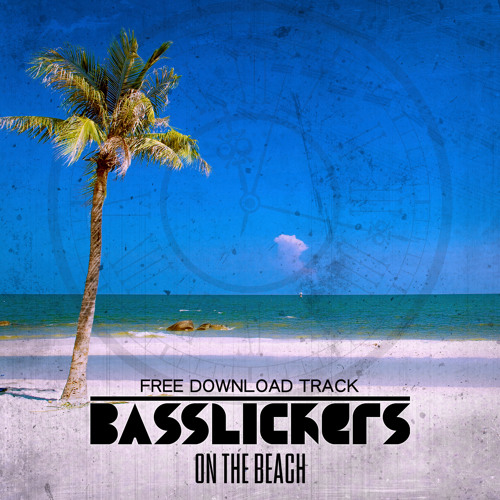 BASSLICKERS - On The Beach [FREE TRACK]