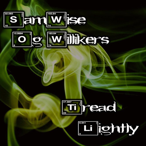 Samwise + OG Willikers - Tread Lightly