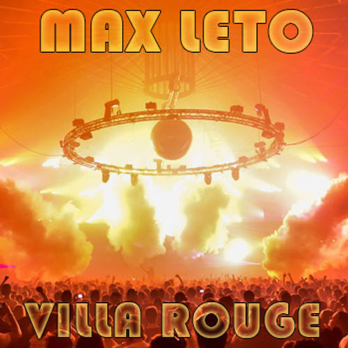 Max Leto @ Villa Rouge (Montpellier) - Techno Room [Incl. Tracklist & DL]