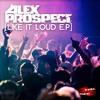 Like It Loud (Alex Prospect & Gammer Remix)