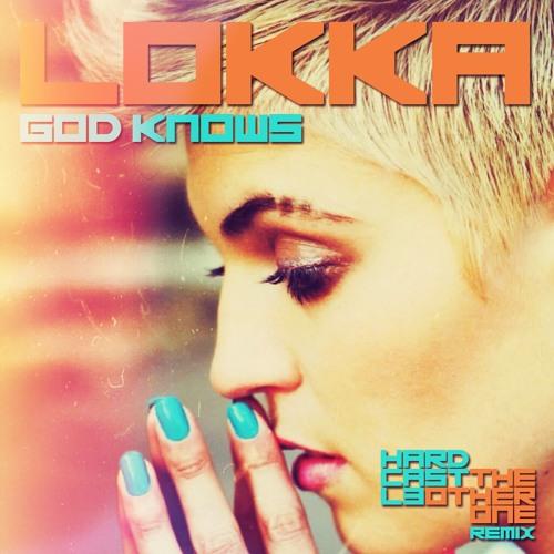Lokka - God Knows (HardCastl3 & The Other One Remix)